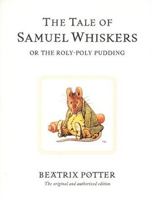 The Tale of Samuel Whiskers  -     By: Beatrix Potter