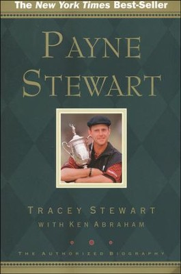 Payne Stewart: The Authorized Biography    -     By: Tracey Stewart