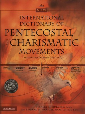 New International Dictionary of Pentecostal and  Charismatic Movements  -     Edited By: Stanley M. Burgess, Eduard M. van der Maas     By: Edited by Stanley M. Burgess & Eduard M. van der Maas
