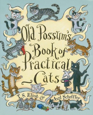 Old Possum's Book of Practical Cats  -     By: T.S. Eliot