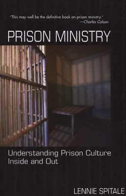 Prison Ministry: Understanding Prison Culture Inside and Out  -     By: Lennie Spitale