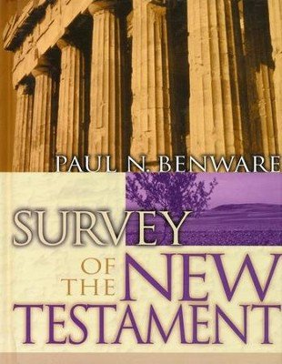 Survey of the New Testament: Student Edition  -     By: Paul N. Benware