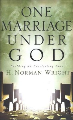 One Marriage Under God  -     By: H. Norman Wright