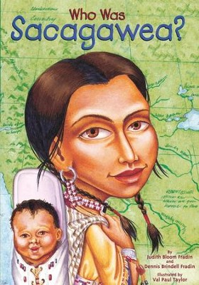 Who Was Sacagawea?  -     By: Dennis Brindell Fradin, Judith Bloom Fradin     Illustrated By: Val Paul Taylor
