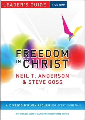 Freedom in Christ Leader's Guide: A 13 Week Discipleship Course for Every Christian  -     By: Neil T. Anderson