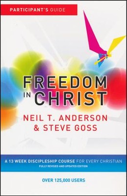 Freedom in Christ Workbook: A 13 Week Discipleship Course for Every Christian  -     By: Neil T. Anderson