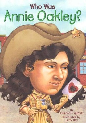 Who Was Annie Oakley?  -     By: Stephanie Spinner     Illustrated By: Larry Day