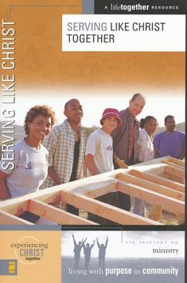Serving Like Christ Together: Ministry, A LifeTogether Resource - Slightly Imperfect  -