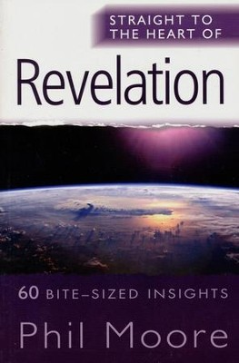 Revelation (Straight to the Heart Series: 60 Bite-Sized Insights)   -     By: Phil Moore