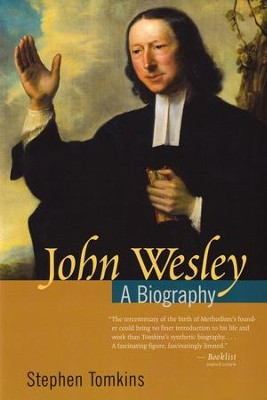John Wesley: A Biography  -     By: Stephen Tomkins