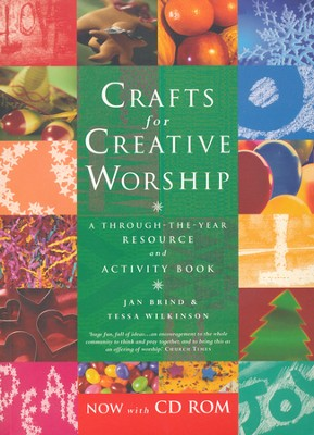 Crafts for Creative Worship: Ideas for Enriching Worship Through the Year  -     By: Jan Brind, Tessa Wilkinson