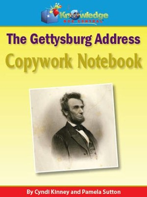 Abraham Lincoln Gettysburg Address Copywork Notebook: With Vocabulary Extensions (Printed Edition)  -     By: Cyndi Kinney, Pamela Sutton