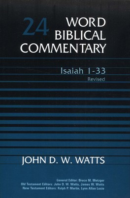 Isaiah 1-33, Revised: Word Biblical Commentary [WBC]   -     By: John D.W. Watts