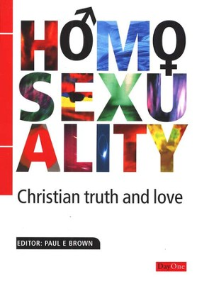 Homosexuality: Christian Truth and Love  -