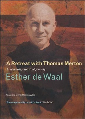 On Retreat With Thomas Merton: A Seven Day Programme  -     By: Esther De Waal