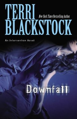 Downfall, Intervention Series #3 - Slightly Imperfect  -     By: Terri Blackstock