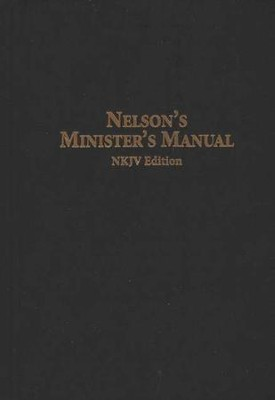 Nelson's Minister's Manual (NKJV Edition)  -