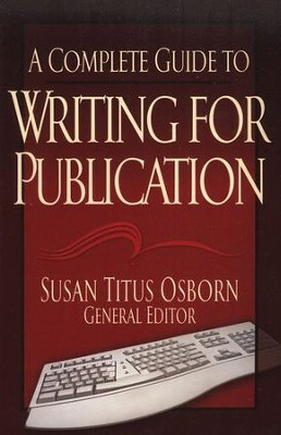 A Complete Guide to Writing for Publication   -     Edited By: Susan Titus Osborn