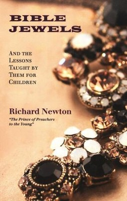 Bible Jewels and the Lessons Taught by them for Children  -     By: Richard Newton