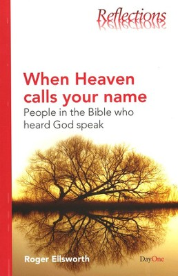 When Heaven Calls Your Name: People in The Bible Who Heard God Speak  -     By: Roger Ellsworth