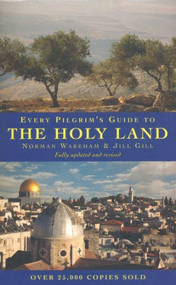 Every Pilgrim's Guide to The Holy Land   -     By: Norman Wareham, Jill Gill