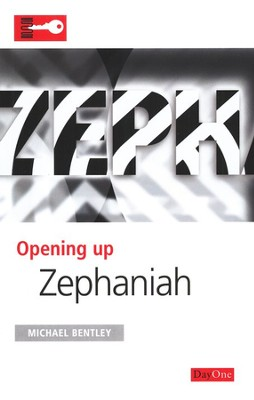 Opening Up Zephaniah  -     By: Michael Bentley