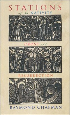 Stations of the Nativity, Cross, Resurrection  -     By: Raymond Chapman