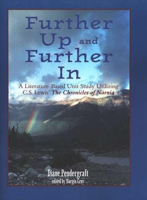Further Up and Further In: A Literature-Based Unit Study, Revised Edition, spiral-bound  -     By: Diane Pendergraft