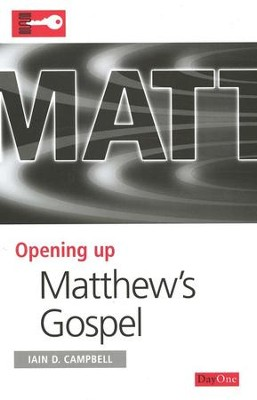 Opening up Matthew  -     By: Iain D. Campbell