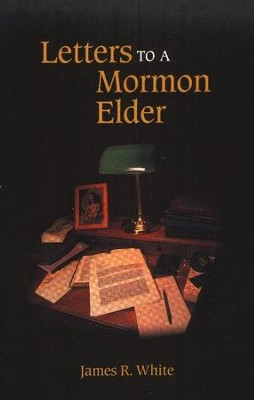 Letters to a Mormon Elder  -     By: James R. White