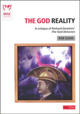 The God Reality: A Critique of Richard Dawkins' 'The God Delusion'  -     By: Rob Slane