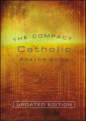 The Compact Catholic Prayer Book Updated Edition   -