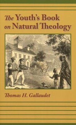 The Youth's Book of Natural Theology  -     By: Thomas H. Gallaudet