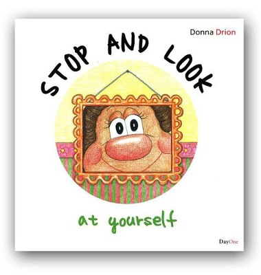 Stop and Look at Yourself  - Slightly Imperfect  -     By: Donna Drion