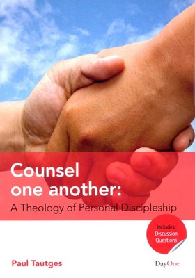 Counsel One Another: A Theology of Personal Discipleship  -     By: Paul Tautges