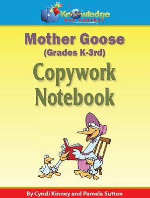 Mother Goose Copywork Notebook Grades K-3 (Printed Edition)  -     By: Cyndi Kinney, Pamela Sutton