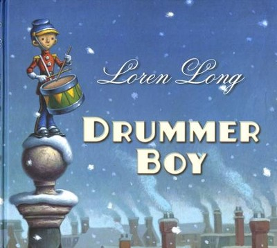 Drummer Boy  -     By: Loren Long
