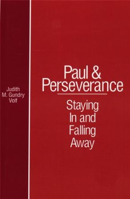 Paul and Perseverance: Staying In and Falling Away  -     By: Judith M. Gundry Volf