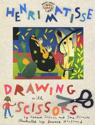 Henri Matisse: Drawing with Scissors   -     By: Jane O'Connor, Jessie Harland