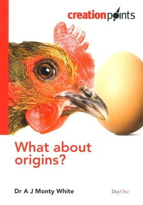 What About Origins?   -     By: Dr. A.J. Monty White