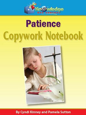 Copywork For Character Building: Patience (Printed Edition)  -     By: Cyndi Kinney, Pamela Sutton