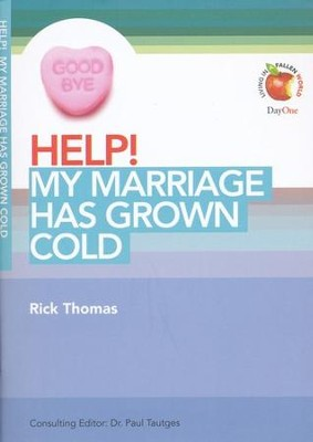 HELP! My Marriage Has Grown Cold  -     Edited By: Dr. Paul Tautges     By: Rick Thomas