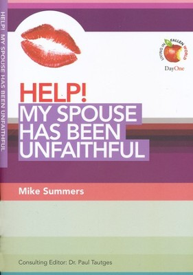 HELP! My Spouse Has Been Unfaithful  -     Edited By: Dr. Paul Tautges     By: Mike Summers