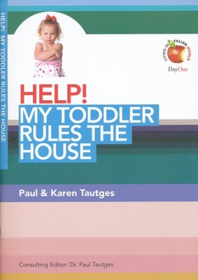 HELP! My Toddler Rules The House  -     Edited By: Dr. Paul Tautges     By: Paul Tautges, Karen Tautges