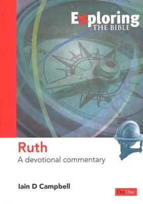 Exploring the Bible: Ruth, A Devotional Commentary  -     By: Iain D. Campbell
