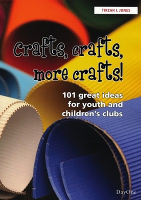 Crafts, Crafts, More Crafts: 101 Budget-Friendly Ideas for Youth and Children's Clubs  -     By: Tirzah L. Jones