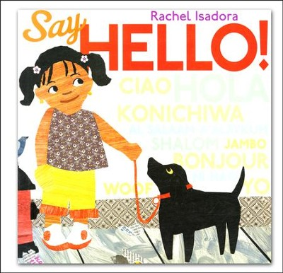 Say Hello!  -     By: Rachel Isadora