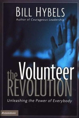 The Volunteer Revolution    -     By: Bill Hybels