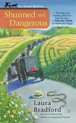 Shunned and Dangerous, Amish Mystery Series #3   -     By: Laura Bradford
