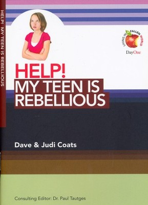 HELP! My Teen Is Rebellious  -     Edited By: Dr. Paul Tautges     By: Dave Coats, Judi Coats